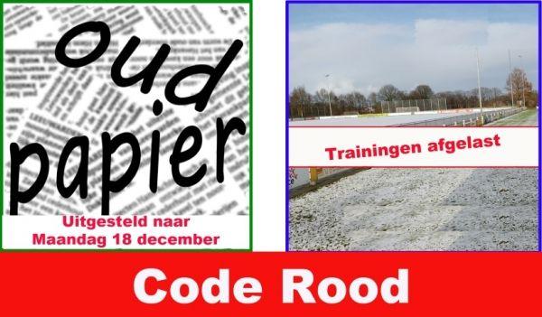 Code ROOD  bij oud Papier halen en trainingen